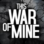 This War of Mine v1.5.7 Apk + Mod + Obb